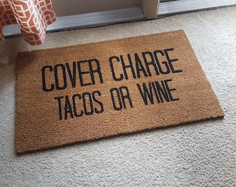 Cover Charge Doormat | Welcome Mat | Tacos | Funny Doormat | Wine Doormat |  Funny Gift | Home Decor | Welcome | Food Decor | Wino