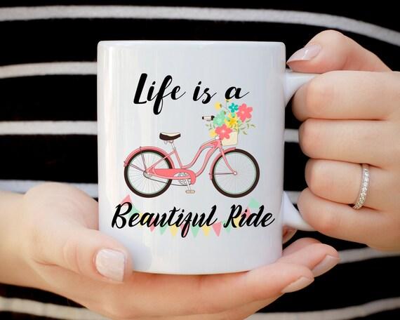 Life Is A Beautiful Ride Mug, Funny Mug, Inspirational Mug, Bike Mug, Gift For Cyclist, Bike Rider Gift, Born To Ride, Custom Tea Cup,Coffee