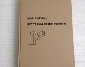 Mario Dal Fabbro, How to Build Modern Furniture, 2nd Edition,  1957.  Modern Design Hardcover Book.   Mid century modern. Eames era.
