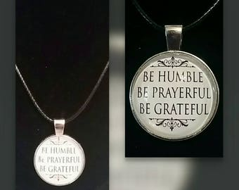 Be Humble,  Prayerful  and Grateful necklace
