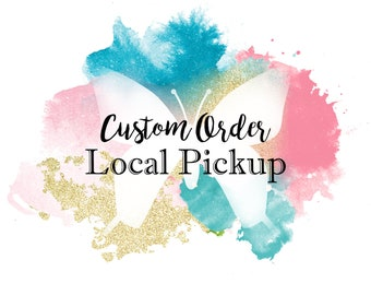 Custom Local PICK UP order - Must be local to Lewisville, NC