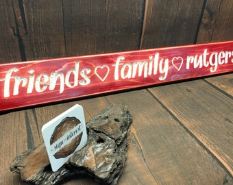 HAND CARVED/Friends Family Rutgers Distressed Wooden Sign/Cedar Wood Sign/Hand Routed Sign/College Sign/Wood Sign with Saying