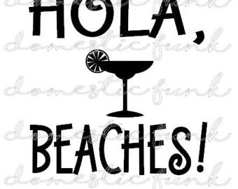 Hola Beaches Cruise/Beach SVG/PNG/Silhouette Studio File