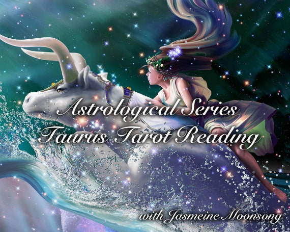 New!! Zodiac Series - Taurus Tarot Reading