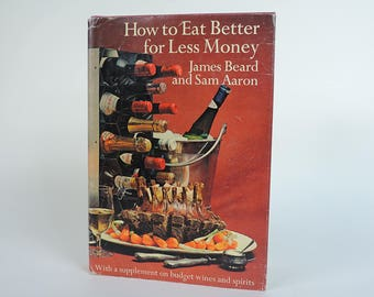 FREE SHIPPING - How to Eat Better for Less Money James Beard 1970 Hardcover with Dust Jacket