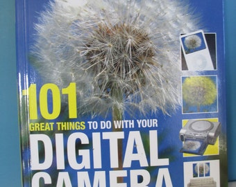 Digital Camera how to use. 101 Great Things To Do With Your Digital Camera new softbound book