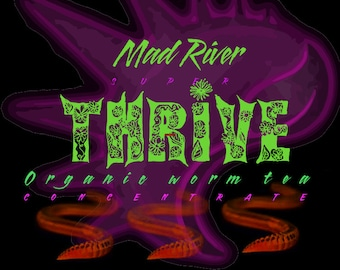 Mad River THRIVE organic worm tea concentrate 16oz.