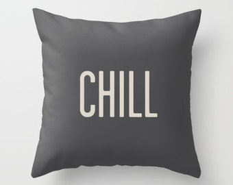 "2 colours, Charcoal, ""Chill, Dream"" Quote Pillow, Pale Oyster cream pillow, Chill throw pillow, Indoor or Outdoor, Faux Down Insert"