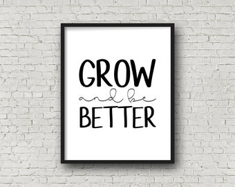Grow And Be Better, Motivational Quote, Inspirational Wall Art, Motivational Poster, Printable Art, Typography Poster, Typography Print, Art
