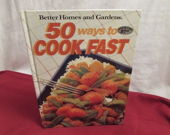 COOKBOOK Better Homes and Gardens 50 Ways to Cook Fast 1990 First Edition First Printing