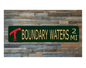 Boundary Waters Aluminum Canoe Area Sign Indoor Outdoor Use