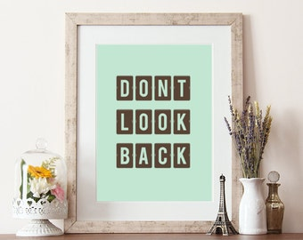 Typography print, don't look back, quotes, type poster, typographic print, quote poster, home decor quotes, quote wall art, art prints, type