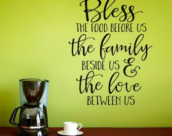 Bless the food before us the family beside us & the love between us Decal - Kitchen Wall Decal - Dining room Decor