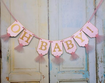 Oh Baby! Banner, Baby Shower Banner, Embossed Pink and Gold Banner with Tulle, Nursery Decoration, Baby Girl Banner, Baby Shower Decoration