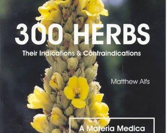 300 Herbs (Textbook to accompany Western-Herbalism Certificate Program)