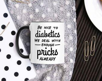 Funny Diabetes Mug - Diabetes Awareness Gift - Diabetes Accessories - Diabetic Gifts - Diabetic Decals - Type 1 - Type 2 - Diabetes Gifts