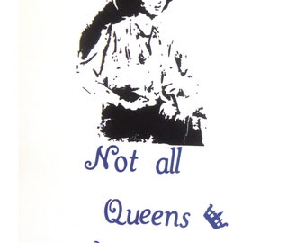 Not All Queens wear Crowns