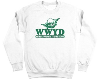 What Would Yoda Do Funny What Would Star Wars Costume Reto Crewneck Sweatshirt DT0543