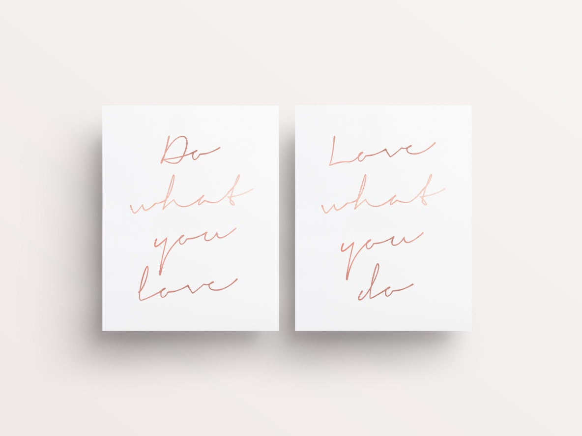 Do What You Love Love What You Do Quote Do What You Love Love What You Do Rose Gold Quotes