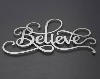 Believe Sign, Word Art, Metal Wall Art, Metal Decor, Contemporary Metal Wall Art, Large Metal Wall Art, 3D Wall Sculpture, Silver Wall Decor
