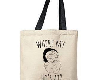 Where My Ho's At Bag, Natural Tote, Funny Tote Bag, Christmas Bag, Canvas Tote Bag