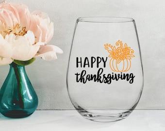 Happy Thanksgiving - 21 oz STEMLESS WINE GLASS - girlfriend gift, thanksgiving gift, mom gift, housewarming gift, fall gift