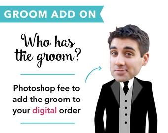 Groom Photoshop Fee – Who Has the Groom – Digital
