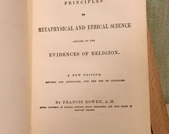 The Principles of Metaphysical and Ethical Science, as Applied to the Evidences of Religion