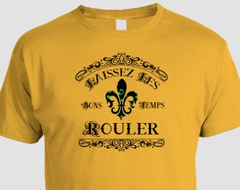 Fleur de lis T-shirt, Laissez les bons temps rouler, Let the Good Times Roll, Mardi Gras French New Orleans King Cake louisiana