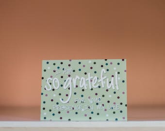 So Grateful For You Card - Thanks Card - Thank You Card - Grateful Card - Thank You Greeting Card - Thanks Greeting Card