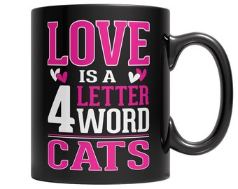 Love is a 4 letter word Cats Mug