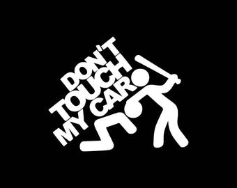 Don't Touch My Car Decal Don't Touch My Car Vinyl Decal Sticker Funny Car Decal Funny Bumper Stickers Funny Vinyl Decals