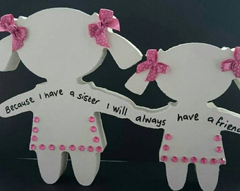 Free Standing Wooden Sisters With Best Sister Quote. Can Also Represent Best Friends