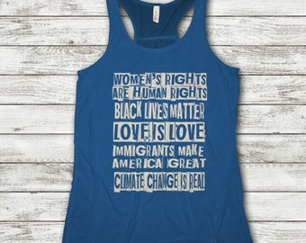 Women's Rights are Human Rights, Black Lives Matter, Love is Love, Climate Change is Real, Immigrants Make America Great, Feminist Tank Top