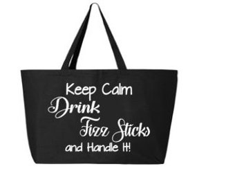 Keep Calm Drink Fizz Sticks and Handle It. Fizz sticks. Tote bag