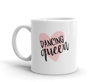 Dancing Queen mug, gift for dancers, dancing mug, coffee mug, tea mug, gift for dancer, gift for teen, gift for her, stocking stuffer
