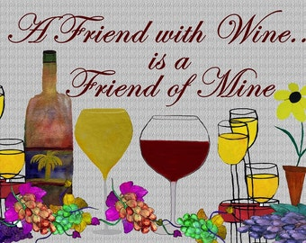 A friend with wine is a friend of mine..Wine Time place mats from my original art