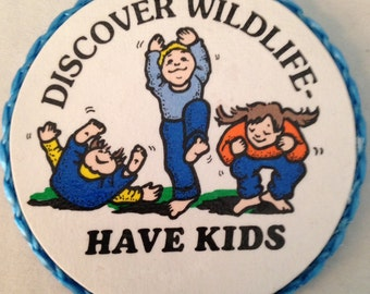 Discover Wildlife, Have Kids magnet, vintage made in 1980's,