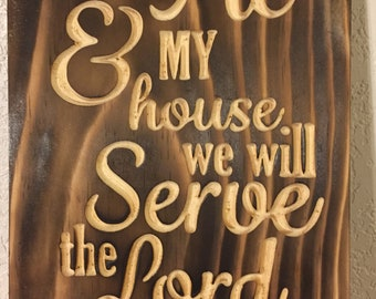 As for Me and My House we will Serve the Lord Carved sign.