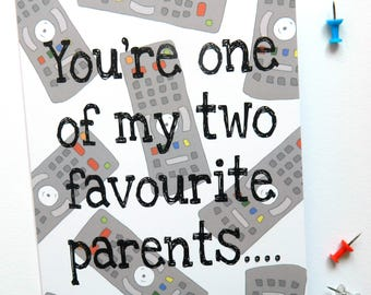 You're One Of My Two Favourite Parents Birthday/Mother's Day/Father's Day Card