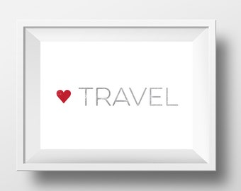 Travel Print, Love Travel Art Print, Typography Print, Art Printable, Wall Art, Digital Wall Art, Travel Art