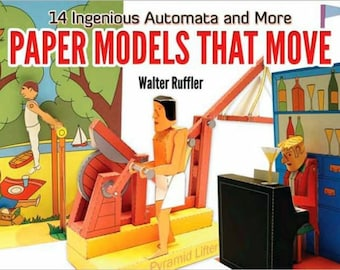 Paper Models that Move: 14 Ingenious Automata and More to Cut & Make