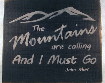 The Mountains Are Calling And I Must Go Wooden Sign, Distressed Sign, Mountain Art, Mountain Cabin Decor, Mountain Home Decor, Rustic Sign