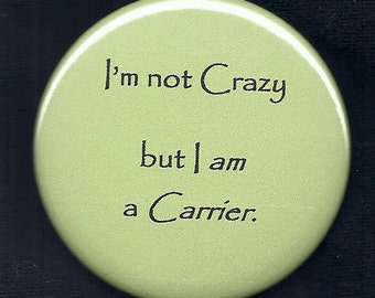 Carrier of Crazy Button