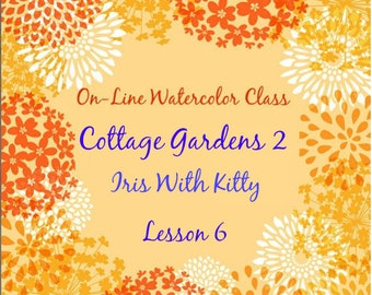On-Line Watercolor Class 6-How to Package and Critique Of Cottage Gardens (2 of 6) Iris with Kitty-Watercolors-Instruction-Painting Lessons
