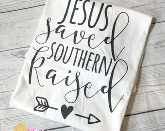 Jesus saved Southern raised ladies tshirt, Jesus saved shirt, Southern raised shirt, Southern raised, Ladies Tshirt, Jesus shirt, Southern