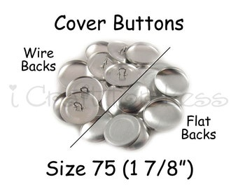 50 Cover Buttons / Fabric Covered Buttons - Size 75 (1 7/8 inch - 48mm) - Wire Back or Flat Backs - SEE COUPON