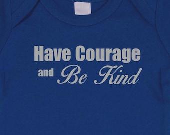 Have Courage Cinderella onesie or toddler tee