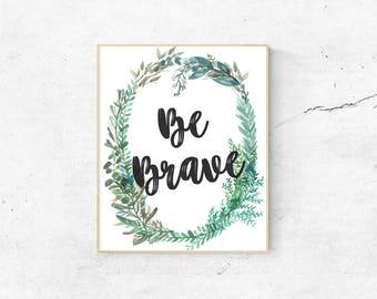 Digital Print: Be Brave