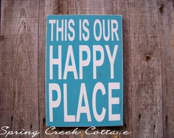 Signs, This Is Our Happy Place, Inspirational Sayings, Handpainted Wood Signs ,  Rustic, Wood Signs, Cottage Decor, Seaside Decor